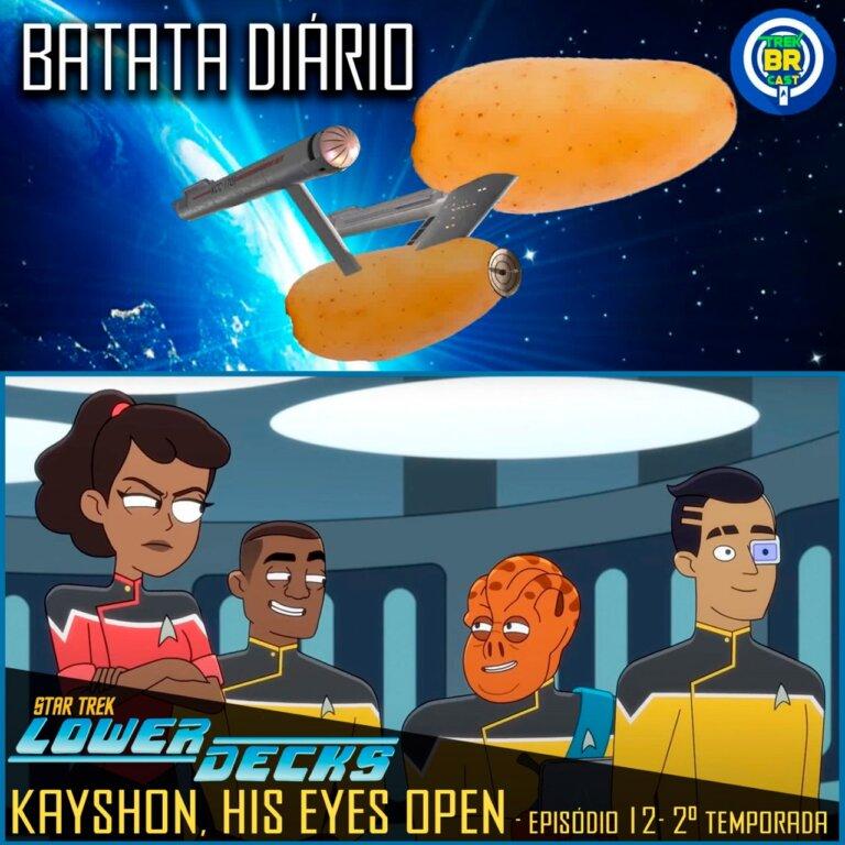 "Batata Diário #59 | Star Trek: Lower Decks – ""Kayshon, His Eyes Open"""