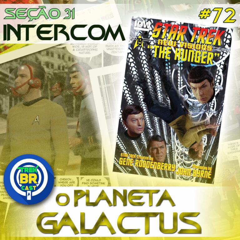SEÇÃO 31 Intercom #72 – O Planeta GALACTUS