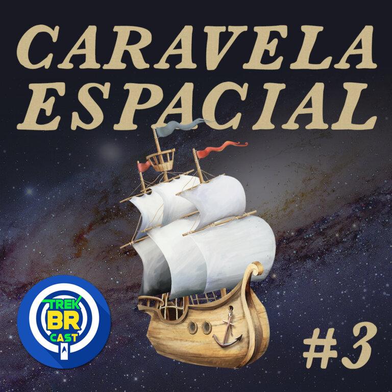 Caravela Espacial #3 | Star Trek: Enterprise – Melhor, pior e essencial (1ª Temporada)